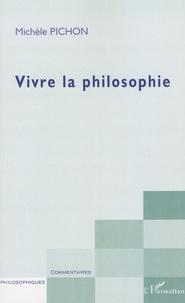 Michèle Pichon - Vivre la philosophie.