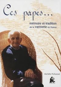 Michèle Pichonnet - Ces papés... - Mémoire et tradition de la vannerie en France. 1 CD audio