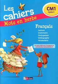 Michèle Pointeau - Français CM1 Mots en herbe - Les cahiers.