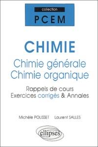 Michèle Polisset et Laurent Salles - Chimie : chimie générale - chimie organique - Rappels de cours, exercices corrigés & annales.