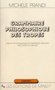 Michele Prandi - Grammaire philosophique des tropes - Mise en forme et interprétation discursive des conflits conceptuels.