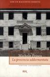 Michele Prisco - La provincia addormentata.
