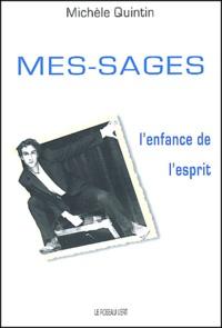 Michèle Quintin - Mes-sages - L'enfance de l'esprit.
