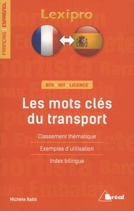 Michèle Rabit - Les mots clés du transport - Classement thématique, exemples d'utlisation, index bilingue.