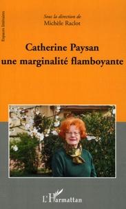Michèle Raclot - Catherine Paysan une marginalité flamboyante.