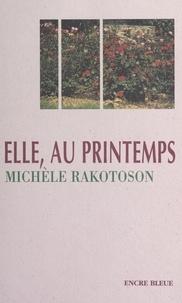 Michèle Rakotoson et Lucien Bastié - Elle, au printemps.