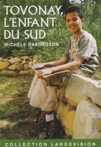 Michèle Rakotoson - Tovonay, l'enfant du Sud.