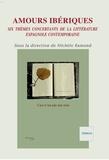 Michèle Ramond - Amours ibériques - Six thèmes concertants de la littérature espagnole contemporaine.
