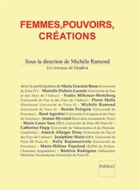 Michèle Ramond et  Collectif - Femmes, pouvoirs, créations.