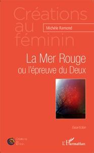 Michèle Ramond - La Mer Rouge ou l'épreuve du Deux.