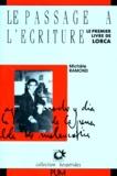 Michèle Ramond - LE PASSAGE A L'ECRITURE. - Le premier livre de Lorca.
