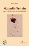 Michèle Ramond - Masculinféminin ou le rêve littéraire de Garcia Lorca.