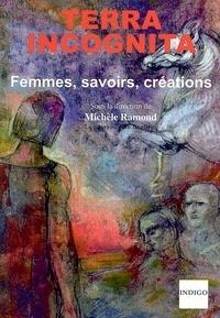 Michèle Ramond - Terra Incognita - Femmes, savoirs, créations.