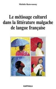 Michèle Ratovonony - Le métissage culturel dans la littérature malgache de langue française.