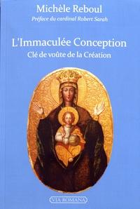 Michèle Reboul - L'Immaculée Conception, clef de voûte de la création.