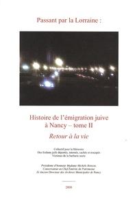 Michèle Renson - Passant par la Lorraine : Histoire de l'émigration juive à Nancy - Tome 2, Retour à la vie.