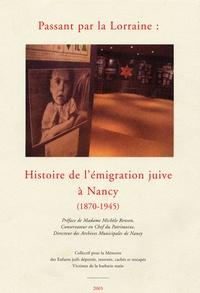 Michèle Renson - Passant par la Lorraine - Histoire de l'émigration juive à Nancy.
