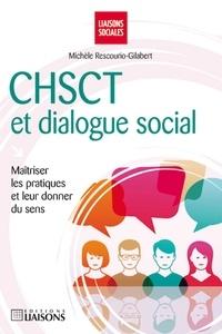 Michèle Rescourio-Gilabert - CHSCT et dialogue social - Maîtriser les pratiques et leur donner du sens.