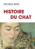 Michèle Ressi - Histoire du chat - 10 000 ans d'Histoire et de légendes.