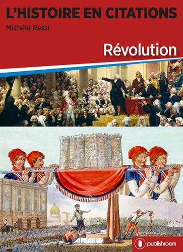 L'histoire en citations. Révolution
