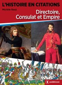 Michèle Ressi - L'histoire en citations - Directoire, consulat et empire.