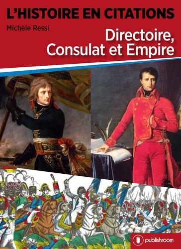 L'histoire en citations. Directoire, consulat et empire