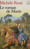 Michèle Ressi - Le Roman de Marie.