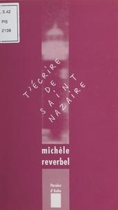 Michèle Reverbel - T'écrire de Saint-Nazaire - Lettres à Nazaire X.