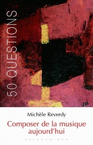 Michèle Reverdy - Composer de la musique aujourd'hui.