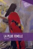 Michèle Riekert - La pluie femelle.