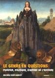 Michèle Riot-Sarcey - Le genre en questions - Pouvoir, politique, écriture de l'histoire (recueil de textes 1993-2010).