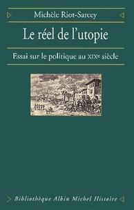 Michèle Riot-Sarcey - Le Réel de l'utopie.