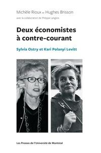 Michèle Rioux et Hughes Brisson - Deux économistes à contre-courant - Sylvia Ostry et Kari Polanyi Levitt.