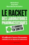 Michèle Rivasi et Serge Rader - Le racket des laboratoires pharmaceutiques - Et comment s'en sortir.