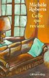 Michèle Roberts - Celle qui revient.