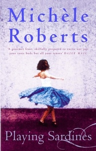 Michèle Roberts - Playing Sardines.