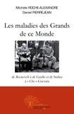 Michèle Roche-Alexandre et Daniel Pierrejean - Les maladies des Grands de ce Monde - De Roosevelt à de Gaulle et de Staline à Che Guevara.