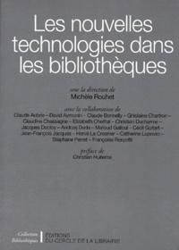 Michèle Rouhet et  Collectif - Les nouvelles technologies dans les bibliothèques.