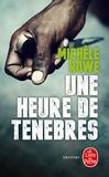 Michèle Rowe - Une heure de ténèbres.