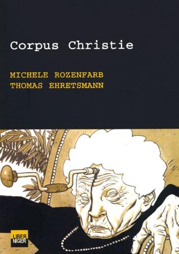 Michèle Rozenfarb et Thomas Ehretsmann - Corpus Christie.