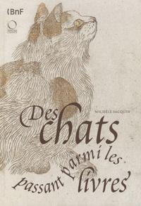 Michèle Sacquin - Des chats passant parmi les livres.