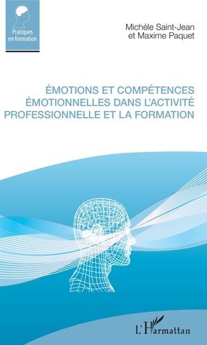 Michèle Saint-Jean et Maxime Paquet - Emotions et compétences émotionnelles dans l'activité professionnelle et la formation.