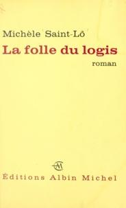 Michèle Saint-Lo - La folle du logis.