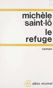 Michèle Saint-Lo - Le refuge.