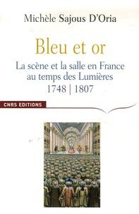 Michèle Sajous D'Oria - Bleu et or - La scène et la salle en France au temps des Lumières.
