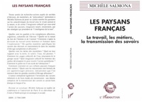 Michèle Salmona - Les paysans français - Le travail, les métiers, la transmission des savoirs.