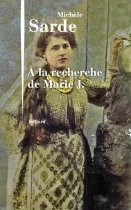 Téléchargez des ebooks pour allumer un ordinateur A la recherche de Marie J. in French par Michèle Sarde 9782260034438