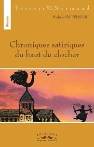 Michele Sauffisseau - Chroniques satiriques du haut du clocher.