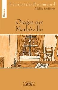 Michele Sauffisseau - Orages sur Madreville.