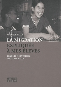 Michele Scala - La migration expliquée à mes élèves.